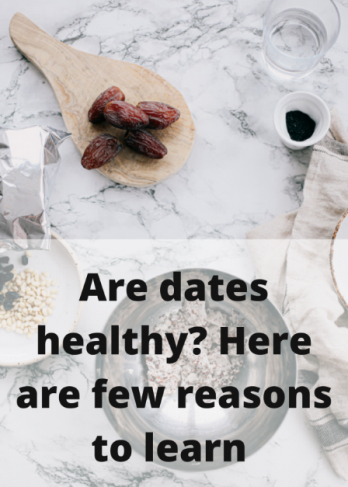 Are dates healthy Here are few reasons to learn